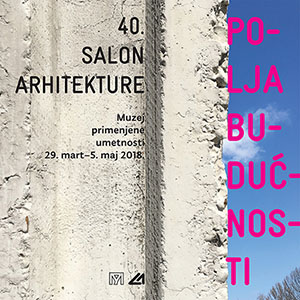 40th Salon of Architecture